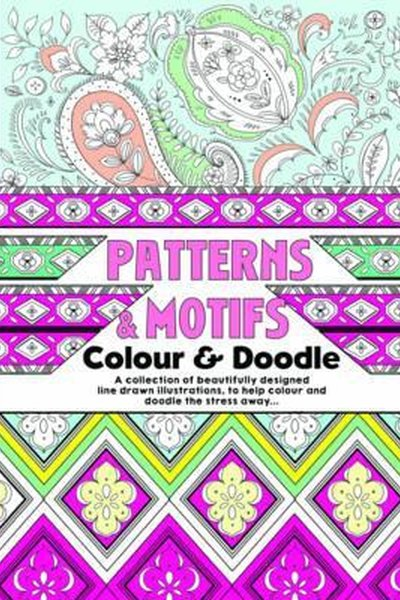 Patterns & Motifs: Colour & Doodle