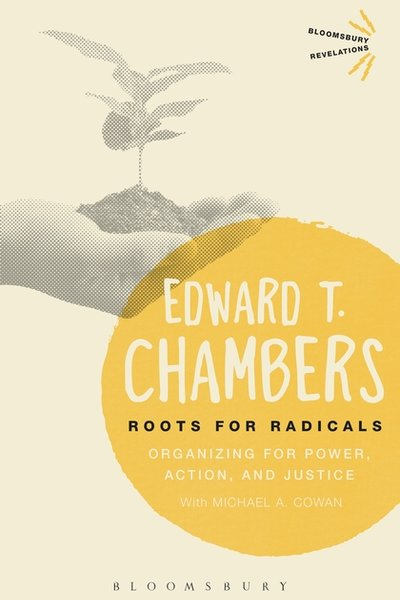 Roots For Radicals: Organizing For Power, Action And Justice