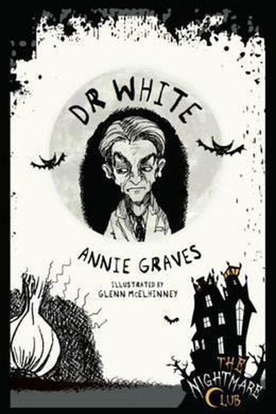 The Nightmare Club:Dr White