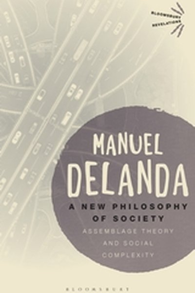 A New Philosophy Of Society Assemblage Theory