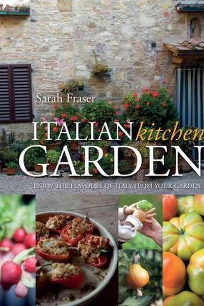 Grow & Eat The Best Italian Food: Enjoy The Flavours of Italy From Your Garden