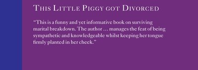 This Little Piggy Got Divorced: A Helpful and Humorous Handbook to Untying the Knot