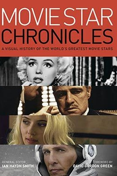 Movie Star Chronicles: A Visual History