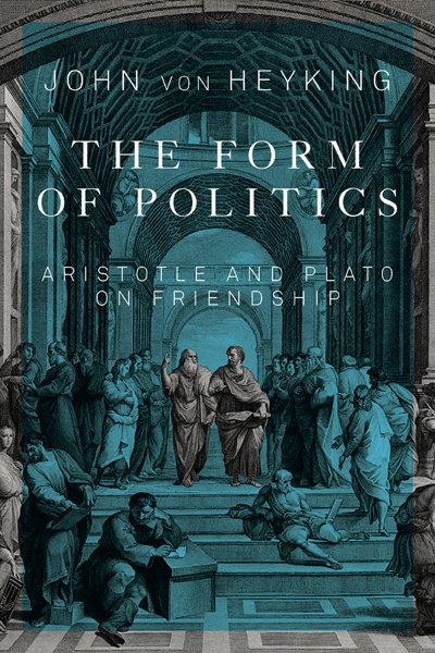The Form of Politics. Aristotle and Plato on Friendship
