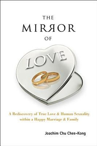 The Mirror of Love: A Rediscovery of True Love