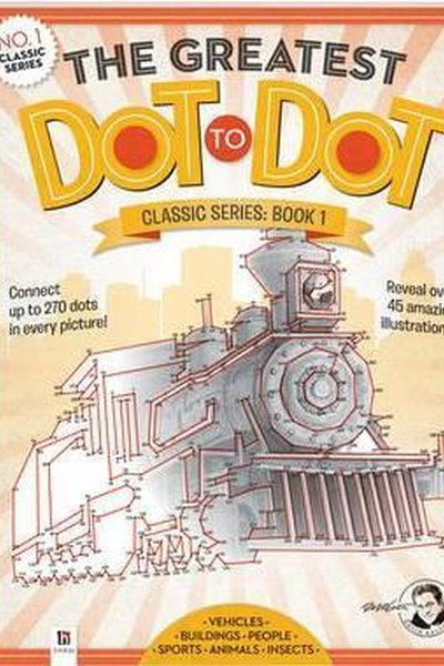 The Greatest Dot-To-Dot Book: Classic Series Book 1
