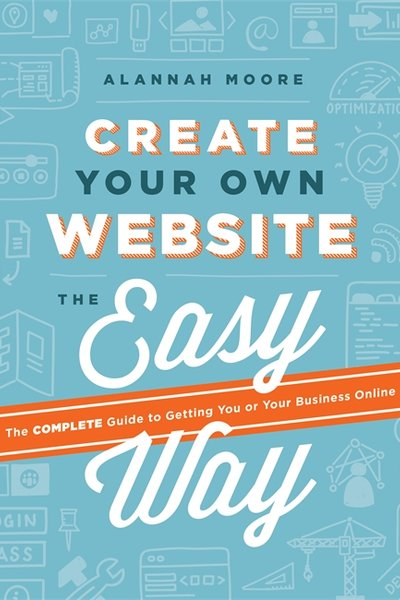Create Your Own Website. The Easy Way