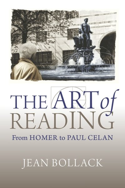 The Art of Reading: From Homer to Paul Celan
