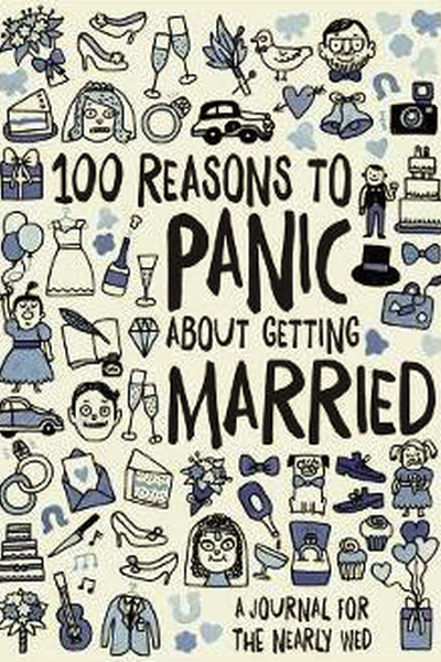 100 Reasons to Panic about Getting Married Journal