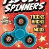 Fidget Spinners Tricks, Hacks and Mods