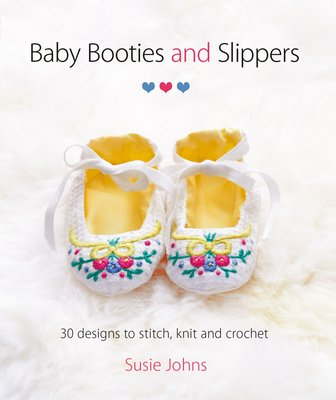 Baby Booties and Slippers: 30 Designs