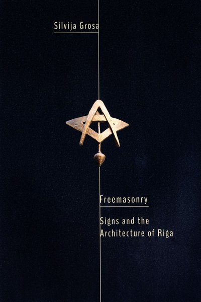 Freemasonry. Signs and the Architecture of Riga