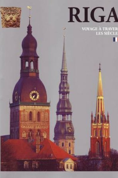 Riga. Voyage a travers les siecles