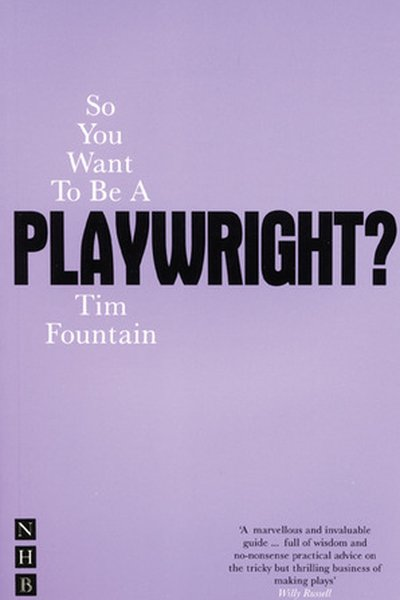 So You Want To Be A Playwright ?