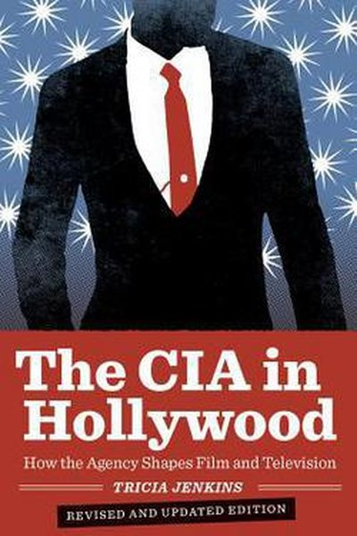 The CIA in Hollywood : How the Agency Shapes Film and Television
